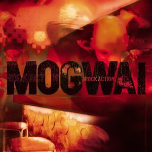 Mogwai Rock-action